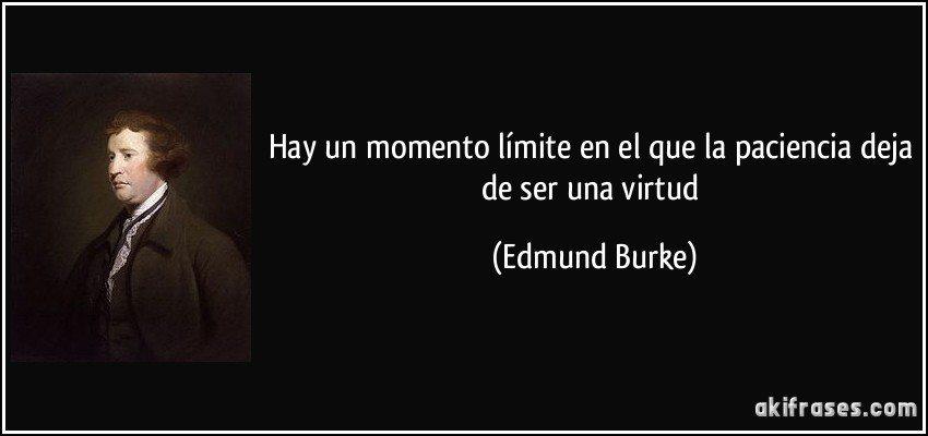frase-hay-un-momento-limite-en-el-que-la-paciencia-deja-de-ser-una-virtud-edmund-burke-144536