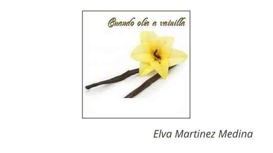 Mi mamá es bloguera. Elva Martinez Medina