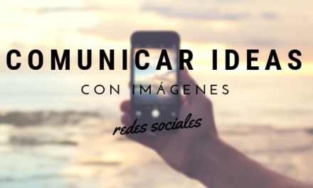Comunicar ideas con imágenes. Redes sociales y multimedia