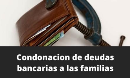 Condonacion de deudas bancarias