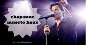Hoax Chayanne muerto