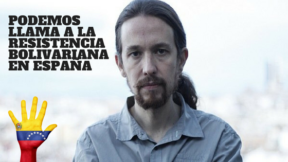 Podemos apoya el gobierno de Maduro y llama a la resistencia Bolivariana en España
