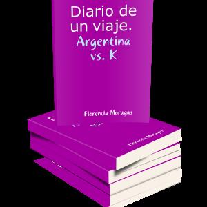 Diario de un viaje - Argentina vs. K
