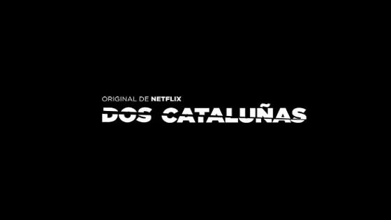 Documental Netflix Dos Cataluñas
