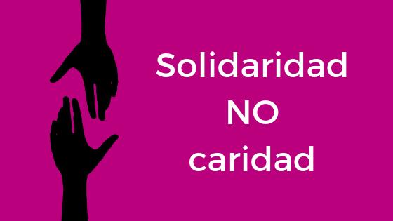 Solidaridad NO caridad reflexión fin de año