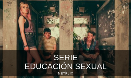 Educación sexual. Serie Netflix