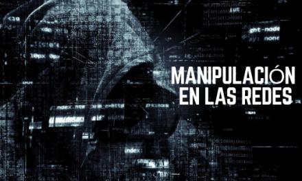 Manipulación en redes. Medias verdades que encienden