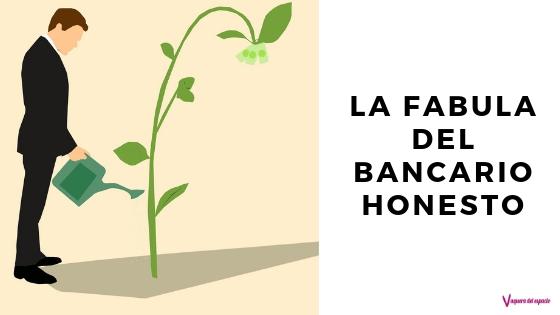 La fábula del bancario honesto