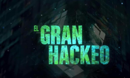 El Gran Hackeo documental de Netflix