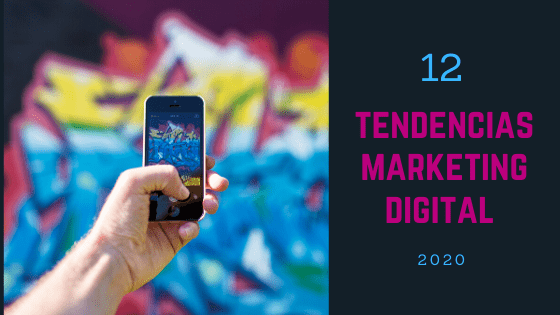 12 tendencias marketing digital 2020