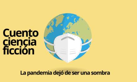 La pandemia dejó de ser una sombra: Cuento ficción