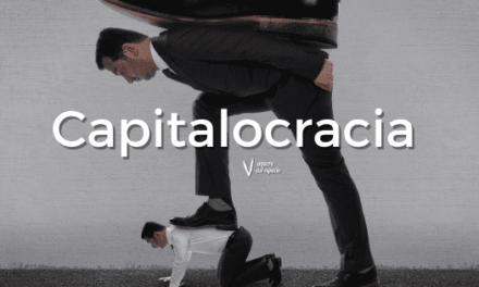 Capitalocracia. Engullidos por el capital.