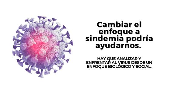 Sindemia El coronavirus no es una pandemia.
