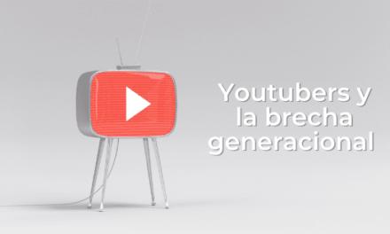 Youtubers y la brecha generacional